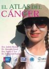 The Cancer Atlas-Spanish - Judith Mackay, Michael P. Eriksen, Omar Shafey