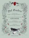 Del Enebro - Jacob Grimm, Wilhelm Grimm, Francisco Ferrer Lerin, Alejandra Acosta