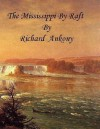 The Mississippi by Raft - Richard Ankony, Denise Ankony, Albert Bierstadt