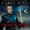 The Daemon Prism: Collegia Magica, Book 3 - Carol Berg, Angele Masters, David DeVries, Daniel May, Eric Brooks
