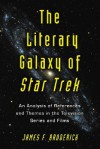 The Literary Galaxy of Star Trek: An Analysis of References and Themes in the Television Series and Films - James F. Broderick