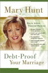 Debt-Proof Your Marriage: How to Achieve Financial Harmony with Coupons - Mary Hunt