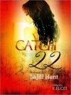 Catch 22 - La Jill Hunt, Kevin Elliott