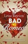 Bad Romeo - Leisa Rayven