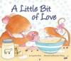 A Little Bit of Love - Cynthia Platt, Hannah Whitty