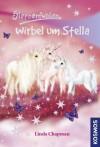 Wirbel um Stella (Sternenfohlen, 7) - Linda Chapman, Carolin Ina Schröter, Ursula Rasch