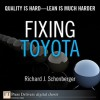 Fixing Toyota: Quality Is Hard-Lean Is Much Harder - Richard Schonberger