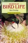 Secrets of Bird Life: A Guide to Bird Biology - Ron Freethy