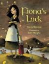 Fiona's Luck - Teresa Bateman, Kelly Murphy