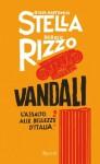 Vandali. L'assalto alle bellezze d'Italia - Gian Antonio Stella, Sergio Rizzo