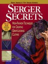 Serger Secrets: High-Fashion Techniques for Creating Great-Looking Clothes (Rodale Sewing Book) - Mary Griffin, Agnes Mercik, Pam Hastings