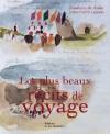 Les plus beaux récits de voyage - Roselyne De Ayala, Jean-Pierre Guéno