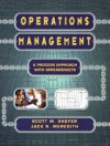 Operations Management: A Process Approach with Spreadsheets - Scott M. Shafer, Jack R. Meredith