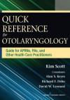 Nurses' Quick Reference Guide for Otolaryngology - Kim Scott