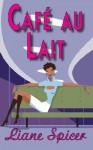 Cafe Au Lait - Liane Spicer