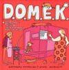D.O.M.E.K. WYD.2011 TW - Aleksandra machowiak, daniel mizieliński - Aleksandra Machowiak, Daniel Mizieliński