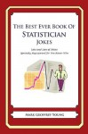 The Best Ever Book of Statistician Jokes: Lots and Lots of Jokes Specially Repurposed for You-Know-Who - Mark Geoffrey Young