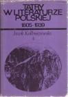 Tatry w literaturze polskiej. 1805-1939 - Jacek Kolbuszewski