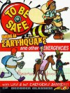 To Be Safe During an Earthquake: And Other Emergencies [With Decoder Glasses] - Mary Bowen, Monty Ruth