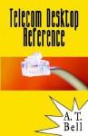 Telecom Desktop Reference - Alexis T. Bell