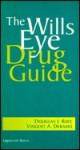 The Wills Eye Drug Guide: Diagnostic and Therapeutic Medications - Douglas J. Rhee, Vincent A. Deramo