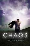 Chaos - Lanie Bross