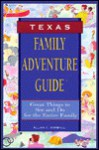 Family Adventure Guide: Texas: Great Things to See and Do for the Entire Family - Allan C. Kimball