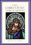 Making Christ's Peace a Part of Your Life - Dietrich von Hildebrand