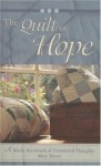The Quilt of Hope: A Warm Patchwork of Devotional Thoughts - Mary Tatem
