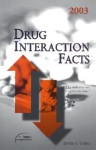 Drug Interaction Facts 2003 - David S. Tatro, Facts and Comparisons 2003 Edition