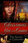 Christmas Yet To Come (The Ghosts of Christmas) - Marian Perera