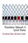 Prometheus Unbound: A Lyrical Drama - Vida Dutton Scudder, Percy Bysshe Shelley
