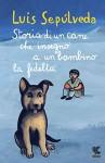 Storia di un cane che insegnò a un bambino la fedeltà - Luis Sepúlveda, Ilide Carminiani, Ilide Carmignani