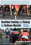 Duathlon Training and Racing for Ordinary Mortals (R): Getting Started and Staying with It - Steven Jonas