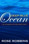 Deep Blue Ocean - Rose Robbins