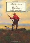 Meditations on Hunting - Jose Ortega y Gasset, Brett J. Smith
