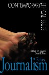 Journalism Ethics: A Reference Handbook - Elliot D. Cohen