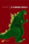 Le syndrome Godzilla - Fabrice Colin