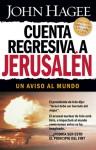 Cuenta regresiva a Jerusalen: Un aviso al mundo - John Hagee