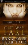 One Way Fare (Null City) - Barb Taub, Hannah Taub
