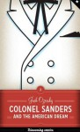 Colonel Sanders and the American Dream - University of Texas Press
