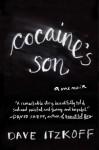 Cocaine's Son: A Memoir - Dave Itzkoff