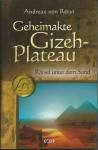 Geheimakte Gizeh-Plateau. Rätsel unter dem Sand - Andreas von Rétyi
