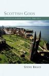 Scottish Gods: Religion in Modern Scotland - Steve Bruce