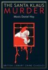 The Santa Klaus Murder (British Library Crime Classics) - Mavis Doriel Hay