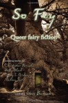 So Fey: Queer Fairy Fiction - Steve Berman, Melissa Scott, Holly Black, Chris Barzak