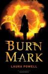 Burn Mark - Laura Powell