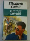 The Toy Sword - Elizabeth Cadell