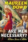 Are Men Necessary? - Maureen Dowd