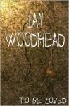 To be Loved - Ian Woodhead